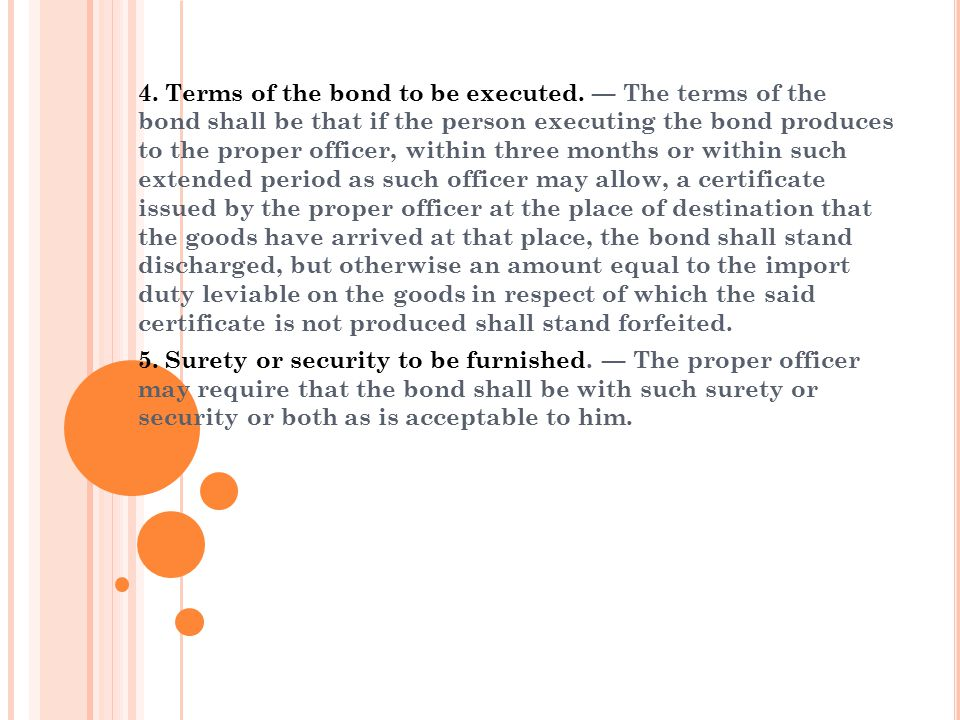 4. Terms of the bond to be executed