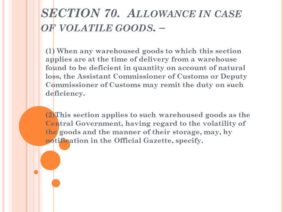 SECTION 70. Allowance in case of volatile goods. –