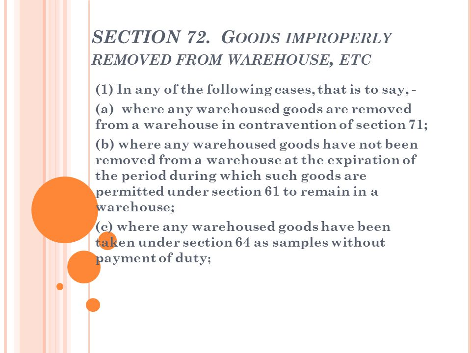 SECTION 72. Goods improperly removed from warehouse, etc