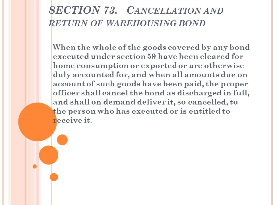 SECTION 73. Cancellation and return of warehousing bond