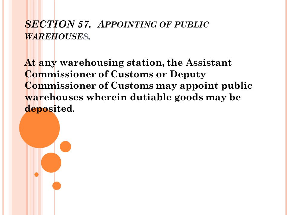 SECTION 57. Appointing of public warehouses.
