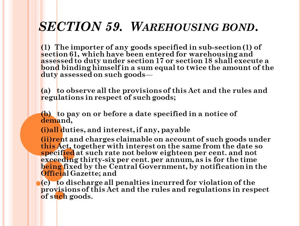 SECTION 59. Warehousing bond.