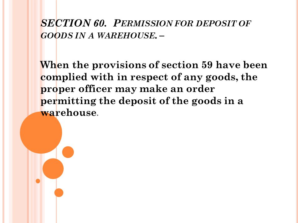SECTION 60. Permission for deposit of goods in a warehouse. –