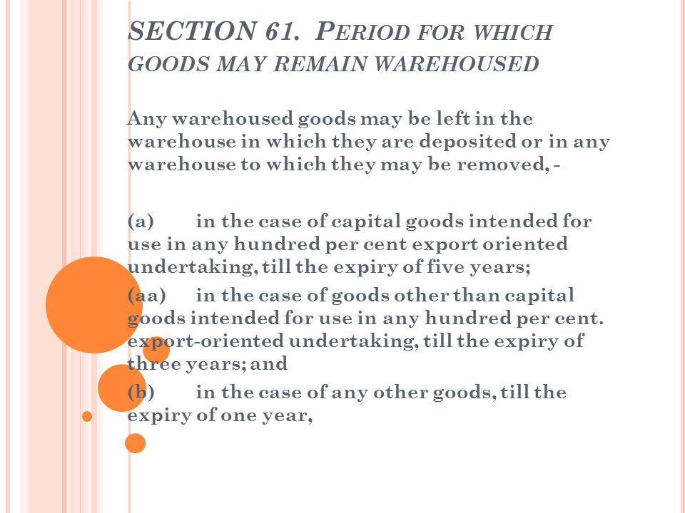 SECTION 61. Period for which goods may remain warehoused
