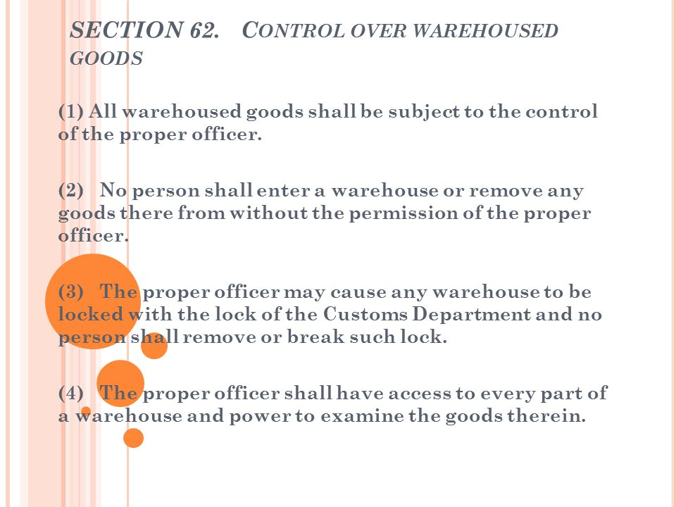 SECTION 62. Control over warehoused goods