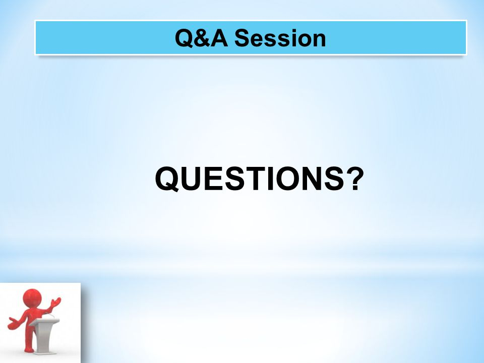 Q&A Session QUESTIONS