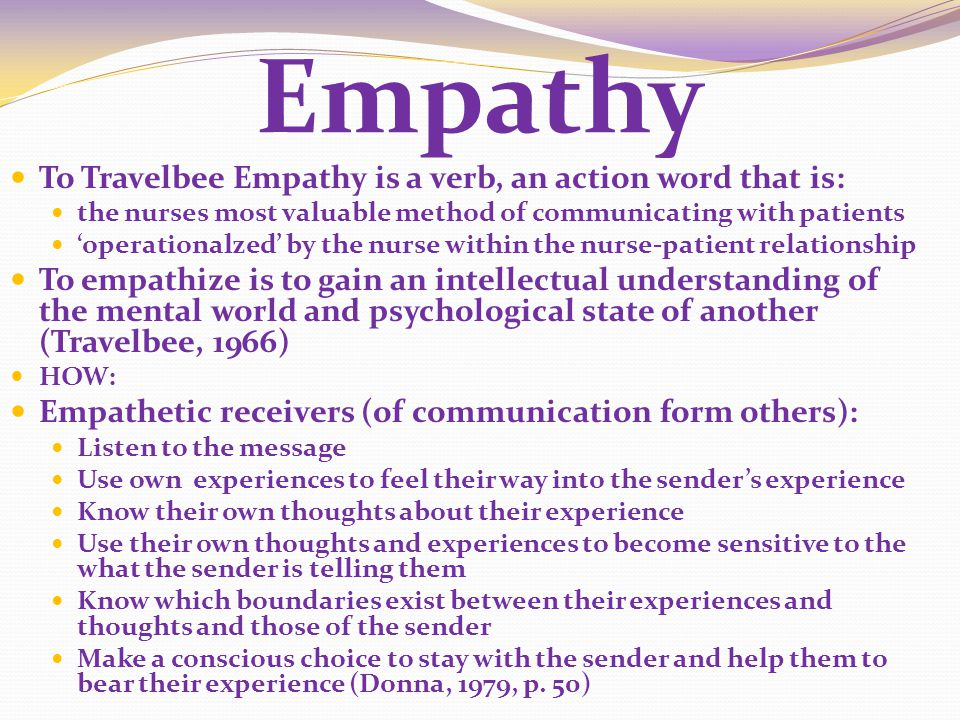 Empathy To Travelbee Empathy is a verb, an action word that is: