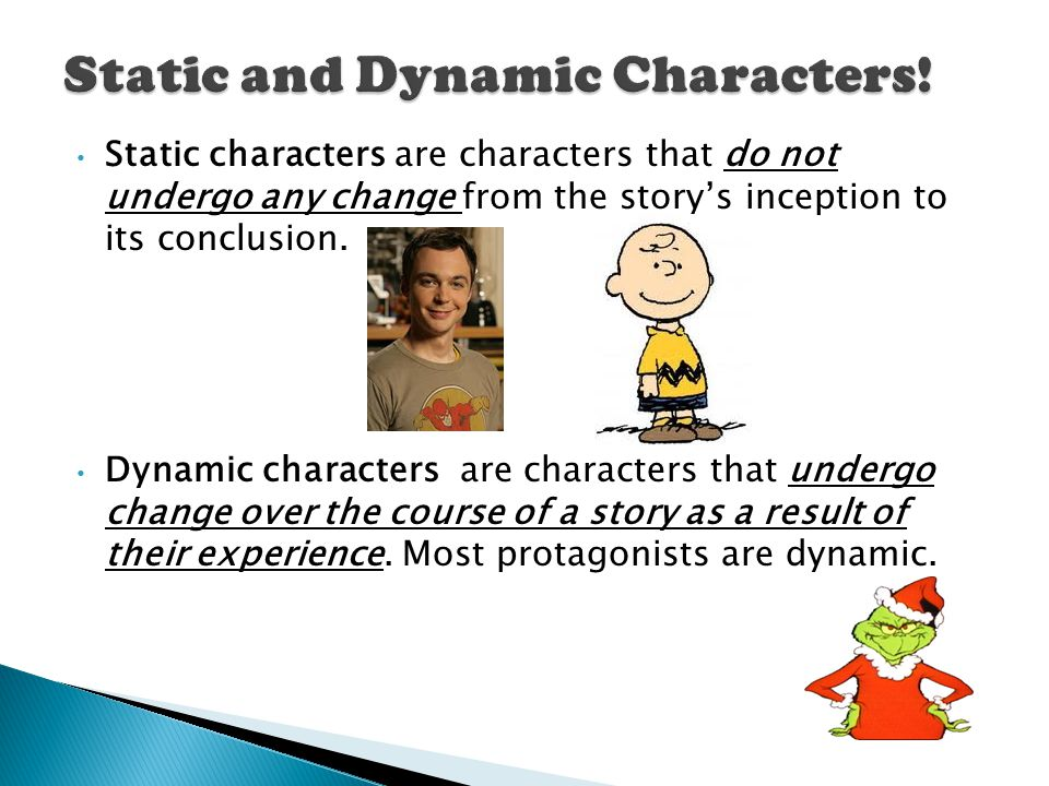 Static and Dynamic Characters!