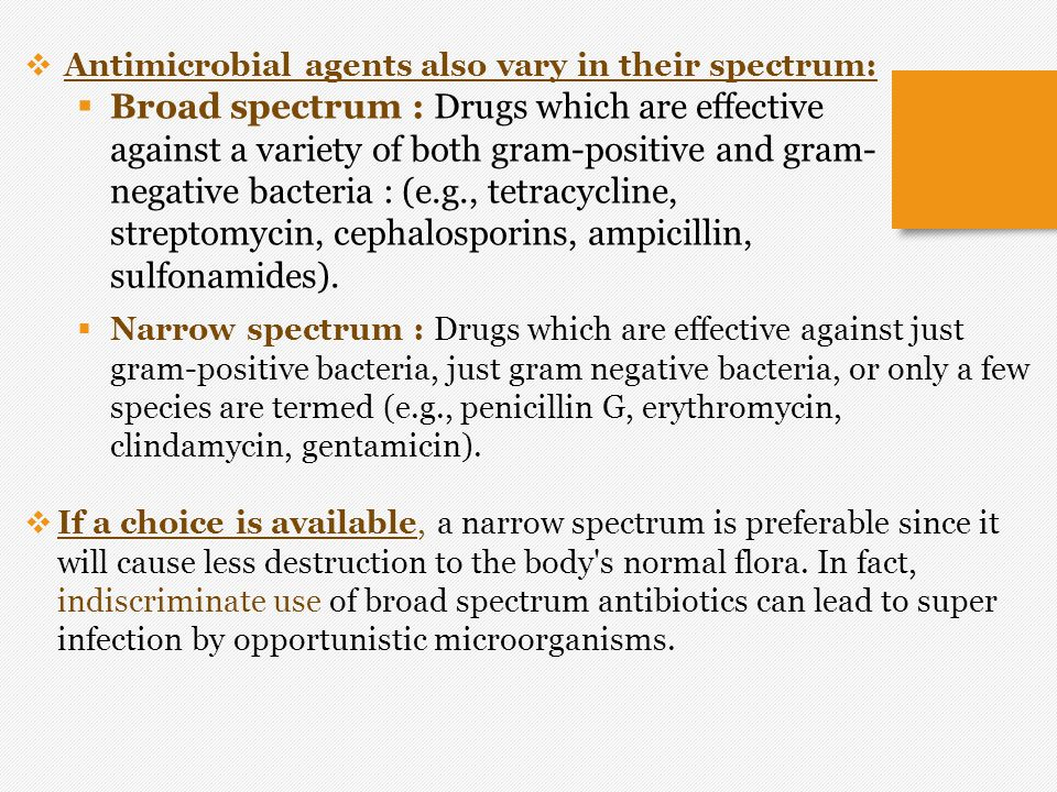 Antimicrobial agents also vary in their spectrum:
