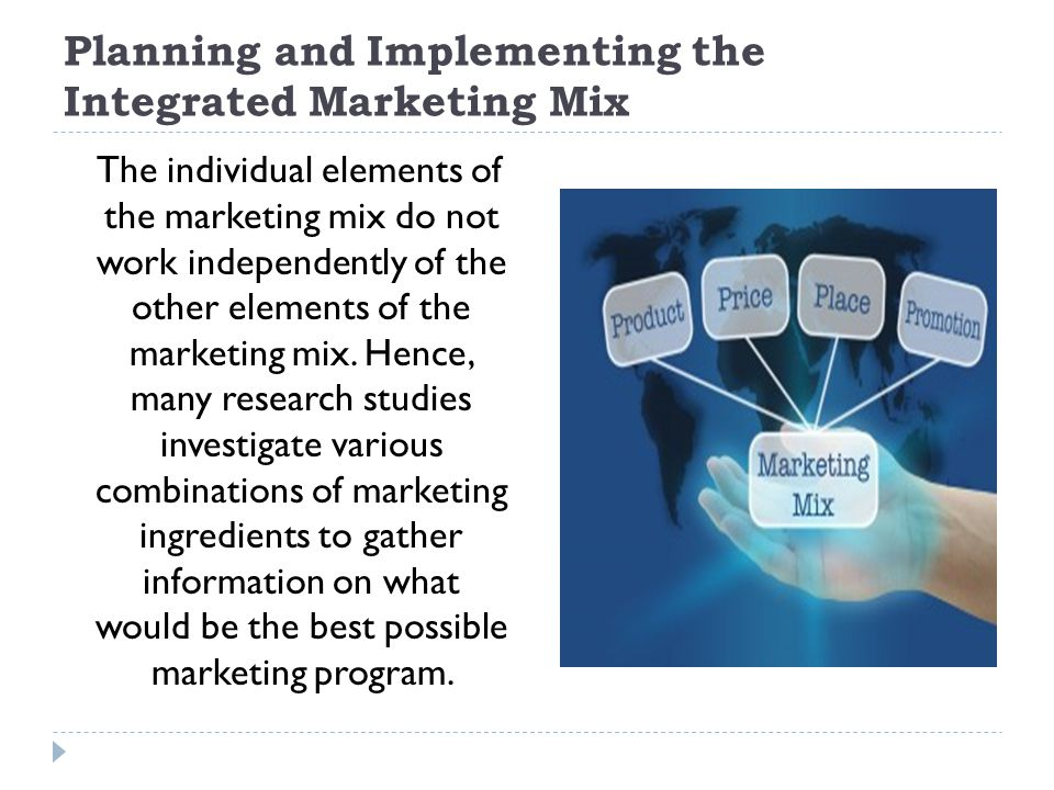 Planning and Implementing the Integrated Marketing Mix
