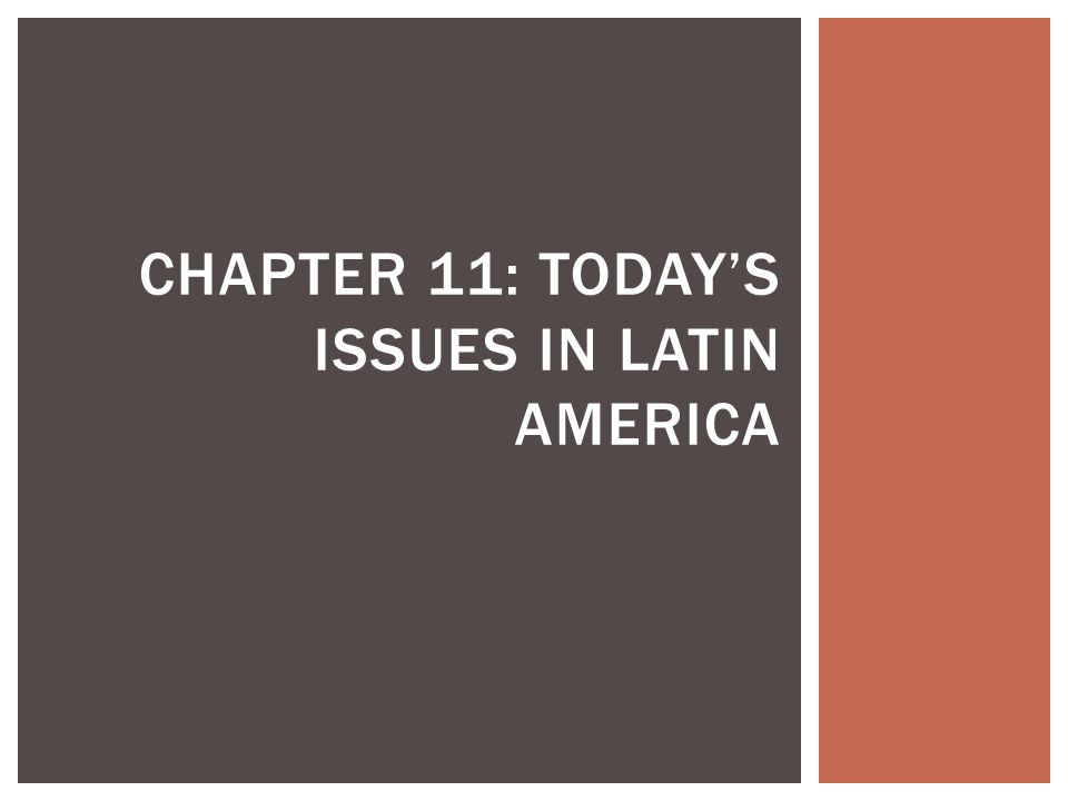 Chapter 11: today's issues in Latin America