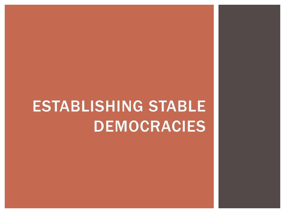 ESTABLISHING STABLE DEMOCRACIES