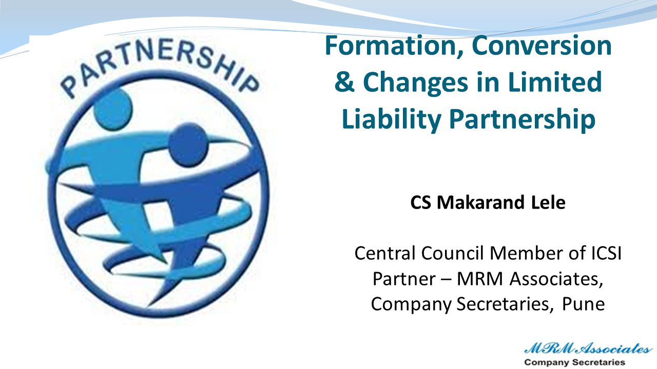 Formation, Conversion & Changes in Limited Liability Partnership