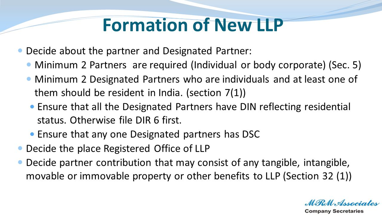 Formation of New LLP Decide about the partner and Designated Partner: