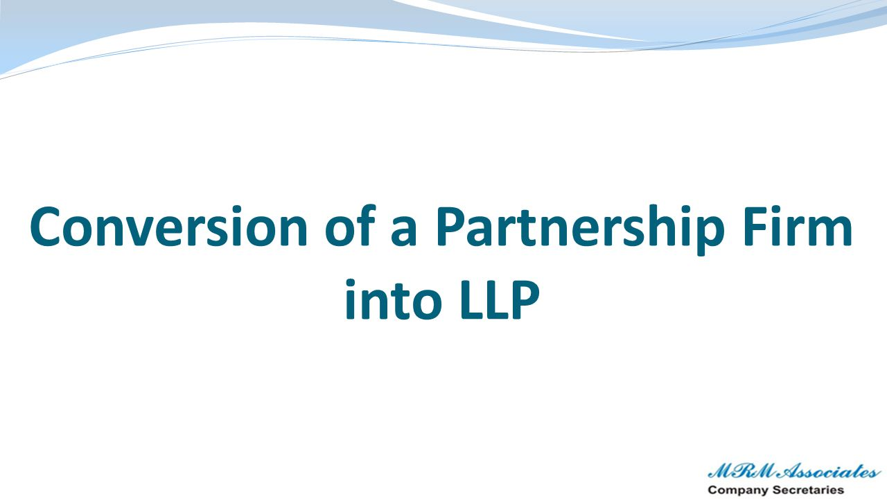 Conversion of a Partnership Firm into LLP