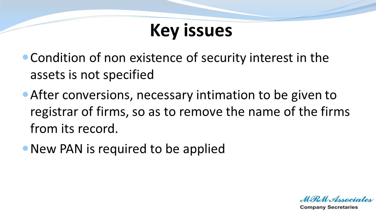 Key issues Condition of non existence of security interest in the assets is not specified.