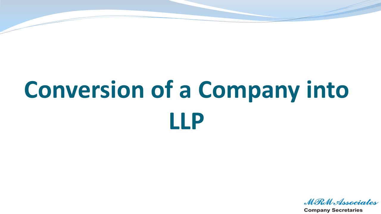 Conversion of a Company into LLP