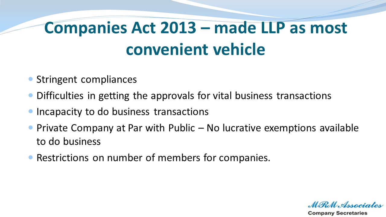 Companies Act 2013 – made LLP as most convenient vehicle