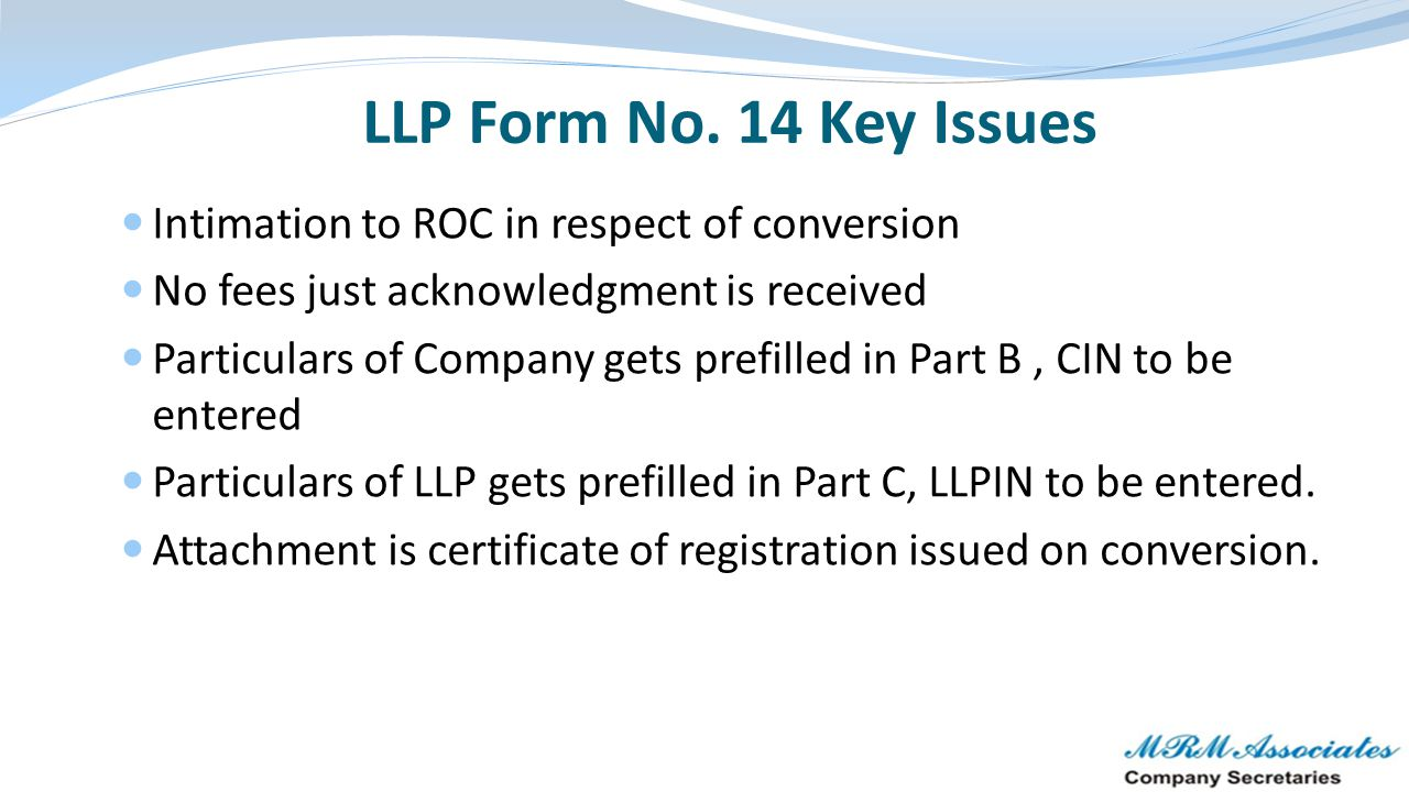 LLP Form No. 14 Key Issues Intimation to ROC in respect of conversion