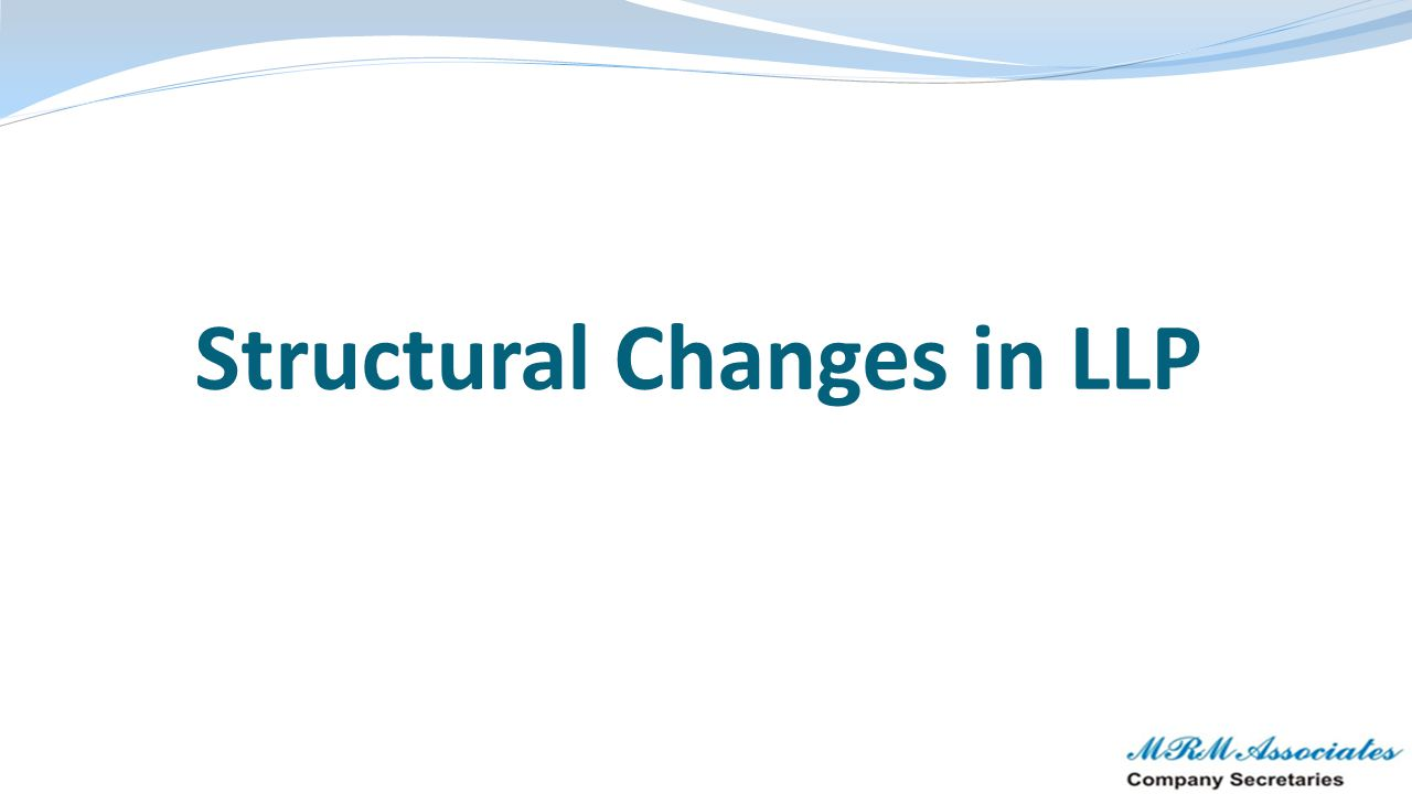 Structural Changes in LLP