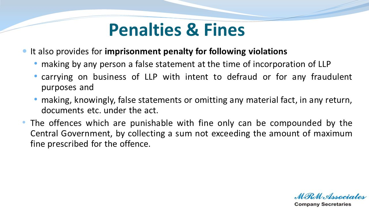 Penalties & Fines It also provides for imprisonment penalty for following violations.