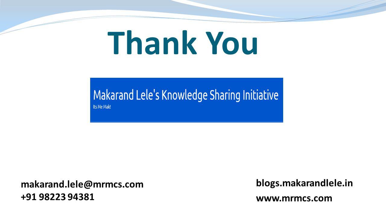 Thank You blogs.makarandlele.in makarand.lele@mrmcs.com www.mrmcs.com