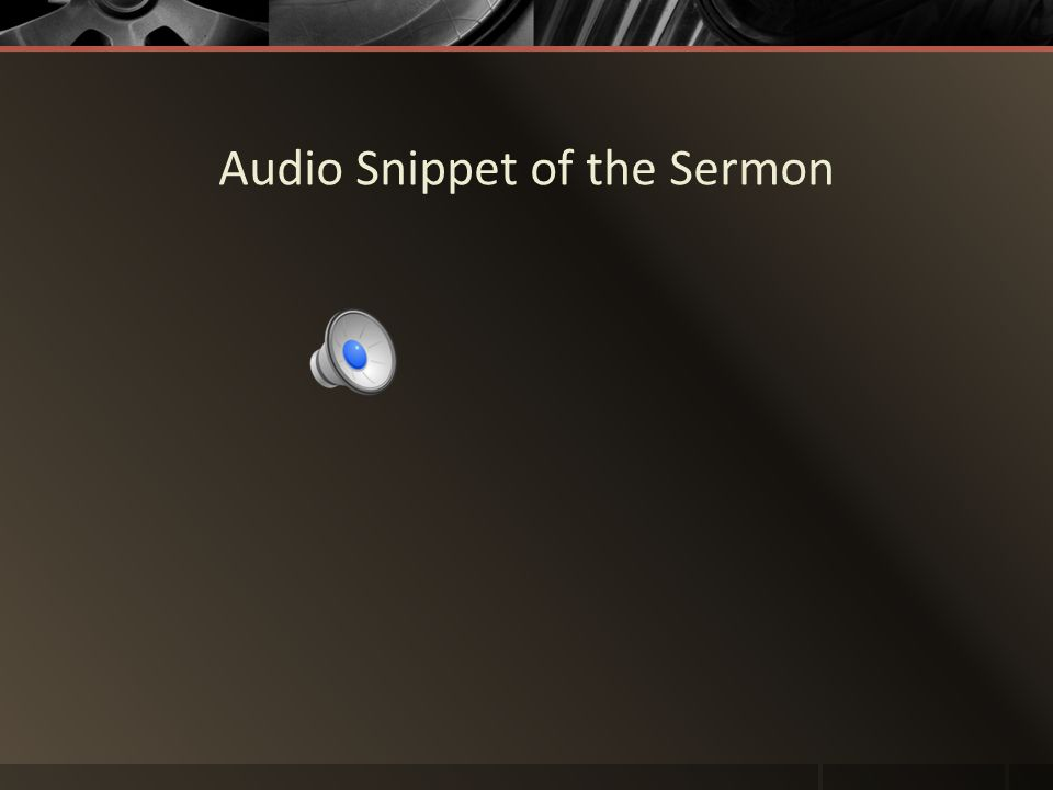 Audio Snippet of the Sermon
