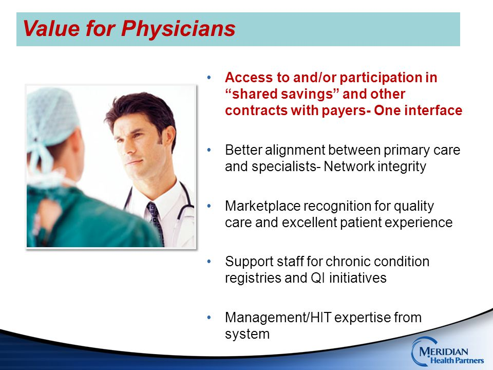 Value for Physicians Access to and/or participation in shared savings and other contracts with payers- One interface.