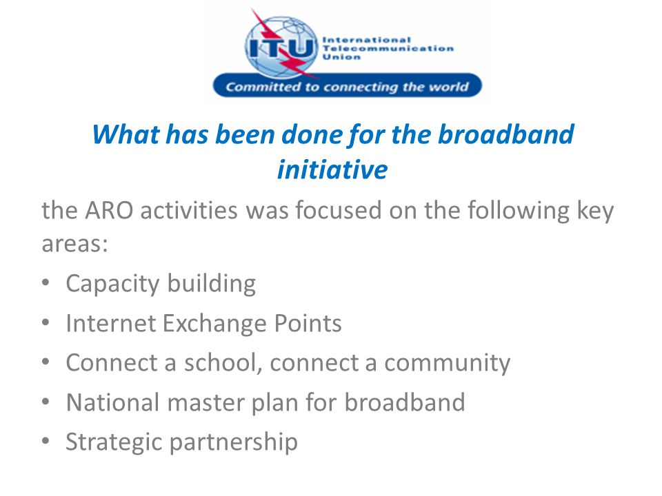 What has been done for the broadband initiative