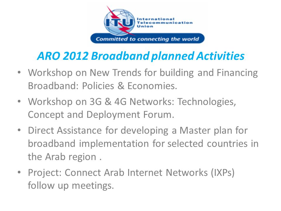 ARO 2012 Broadband planned Activities