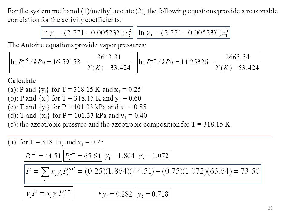 For the system methanol (1)/methyl acetate (2), the following equations provide a reasonable correlation for the activity coefficients: