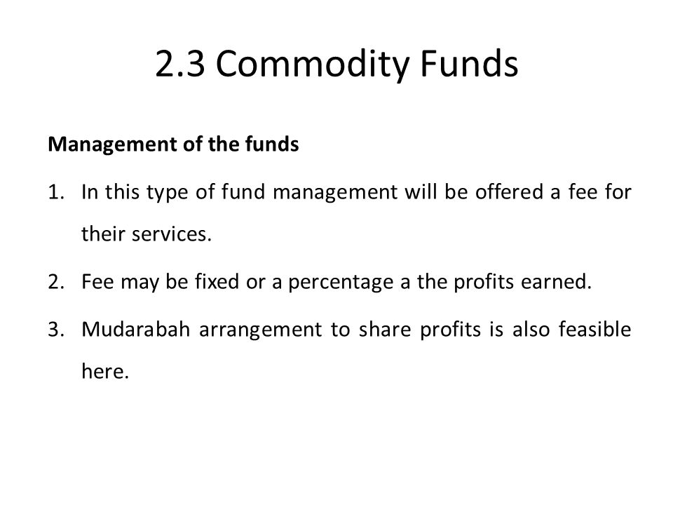 2.3 Commodity Funds Management of the funds
