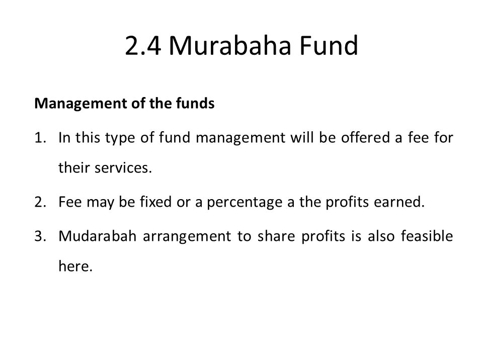 2.4 Murabaha Fund Management of the funds