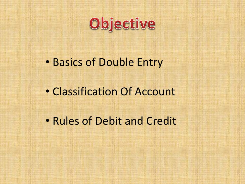Objective Basics of Double Entry Classification Of Account