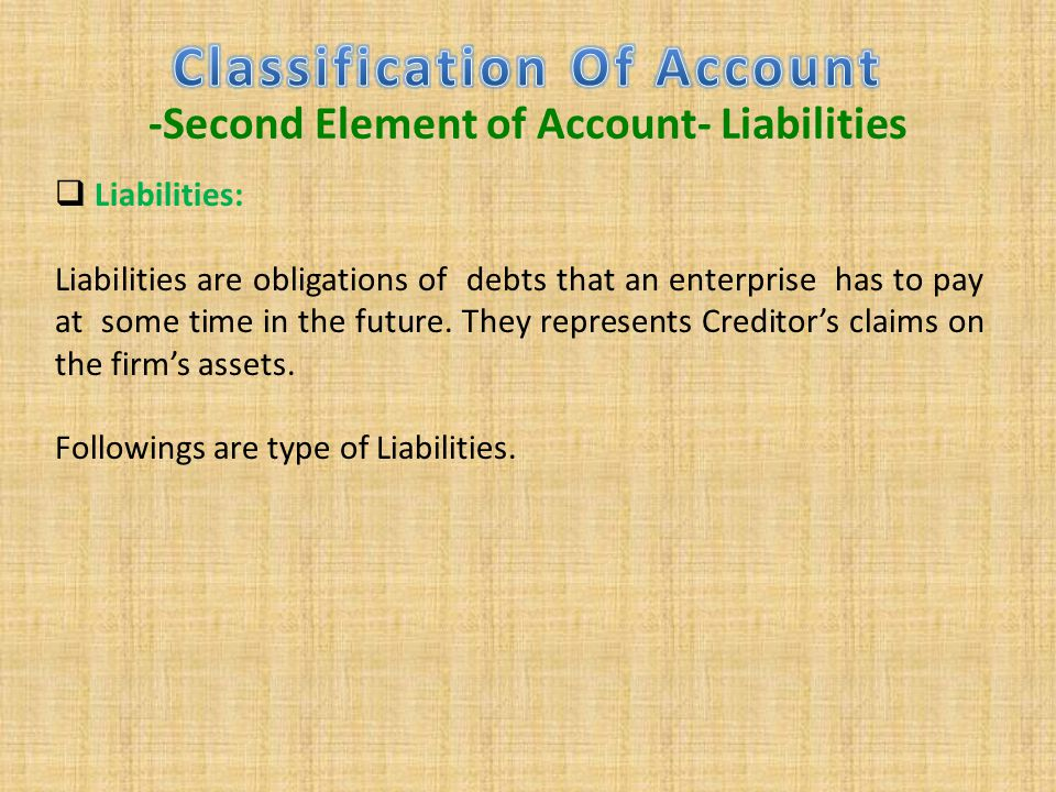 Classification Of Account -Second Element of Account- Liabilities