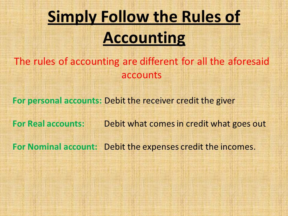 Simply Follow the Rules of Accounting