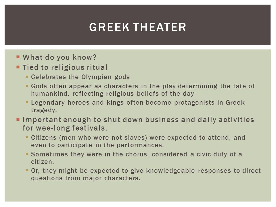 Greek Theater What do you know Tied to religious ritual