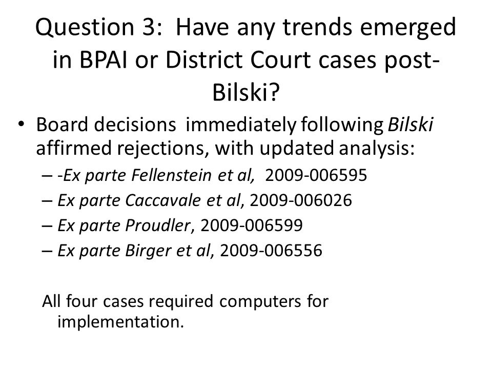 Question 3: Have any trends emerged in BPAI or District Court cases post-Bilski