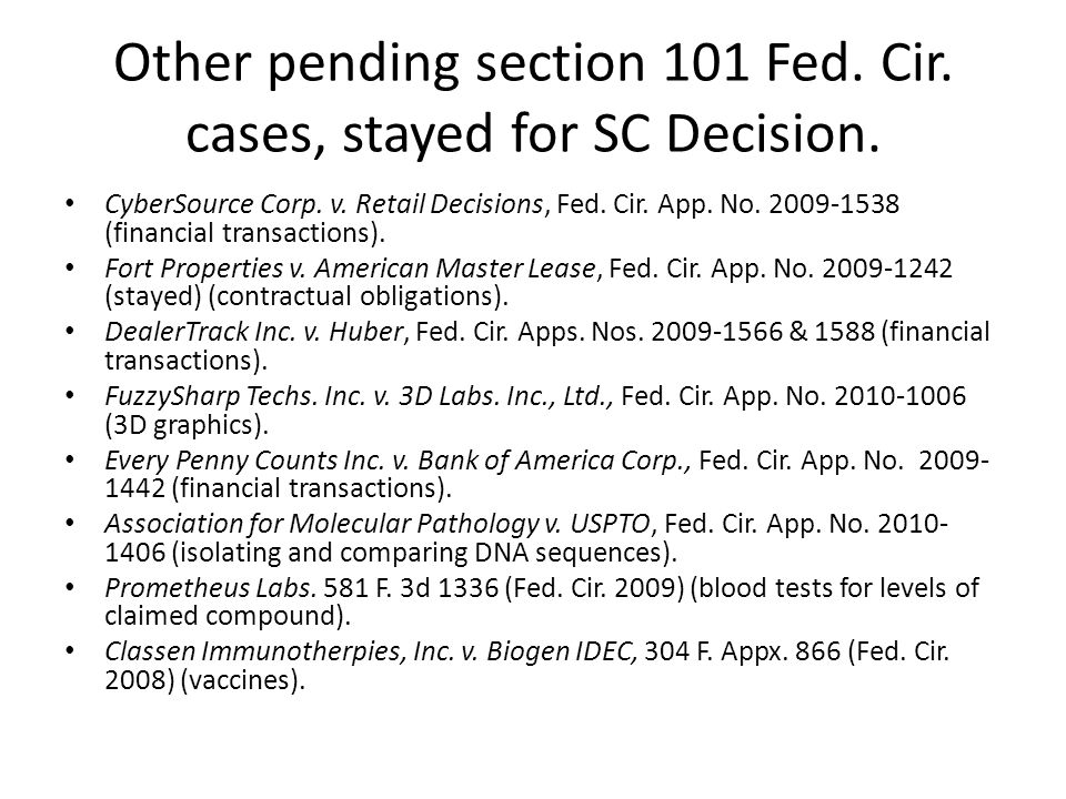 Other pending section 101 Fed. Cir. cases, stayed for SC Decision.