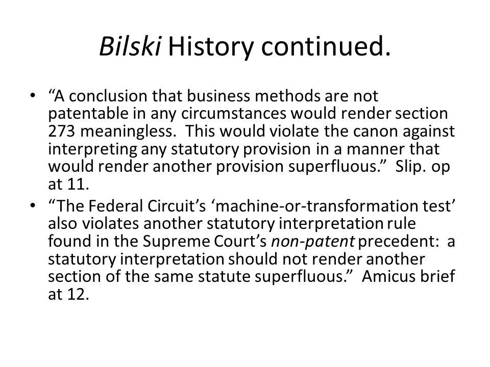 Bilski History continued.