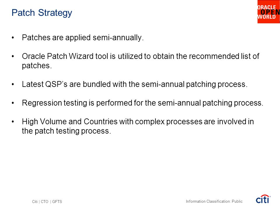 Patch Strategy Patches are applied semi-annually.