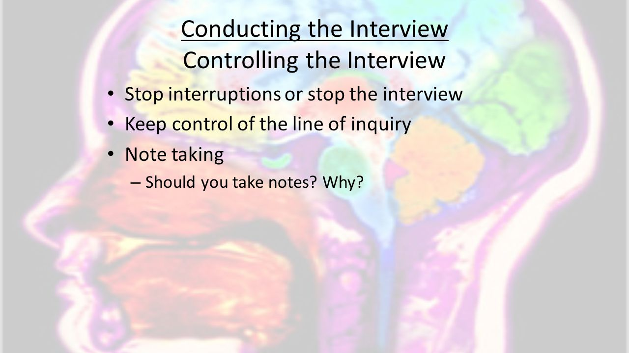 Conducting the Interview Controlling the Interview