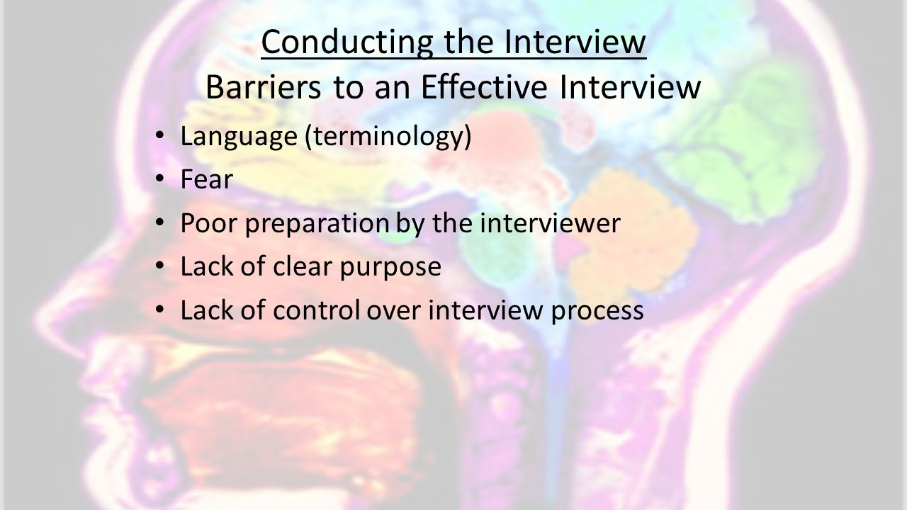 Conducting the Interview Barriers to an Effective Interview