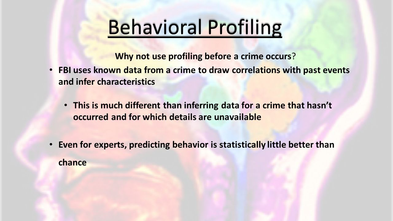 Why not use profiling before a crime occurs