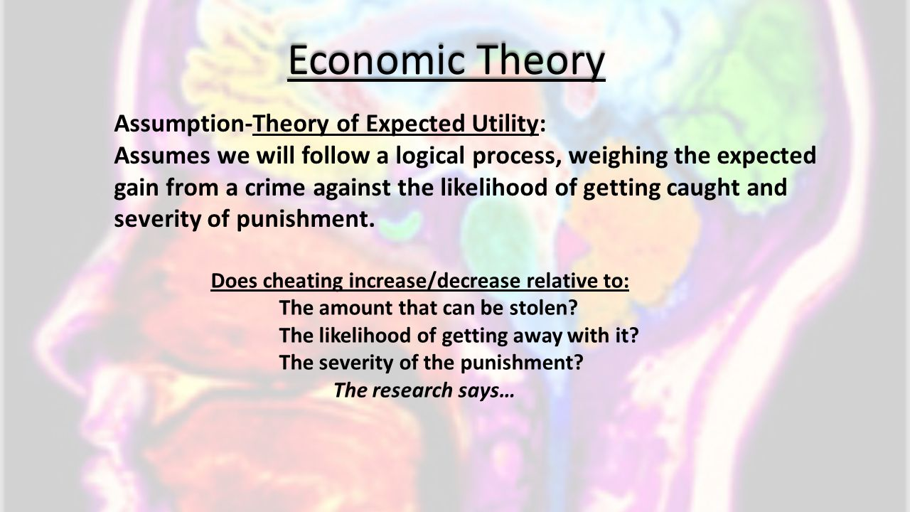 Economic Theory Assumption-Theory of Expected Utility: