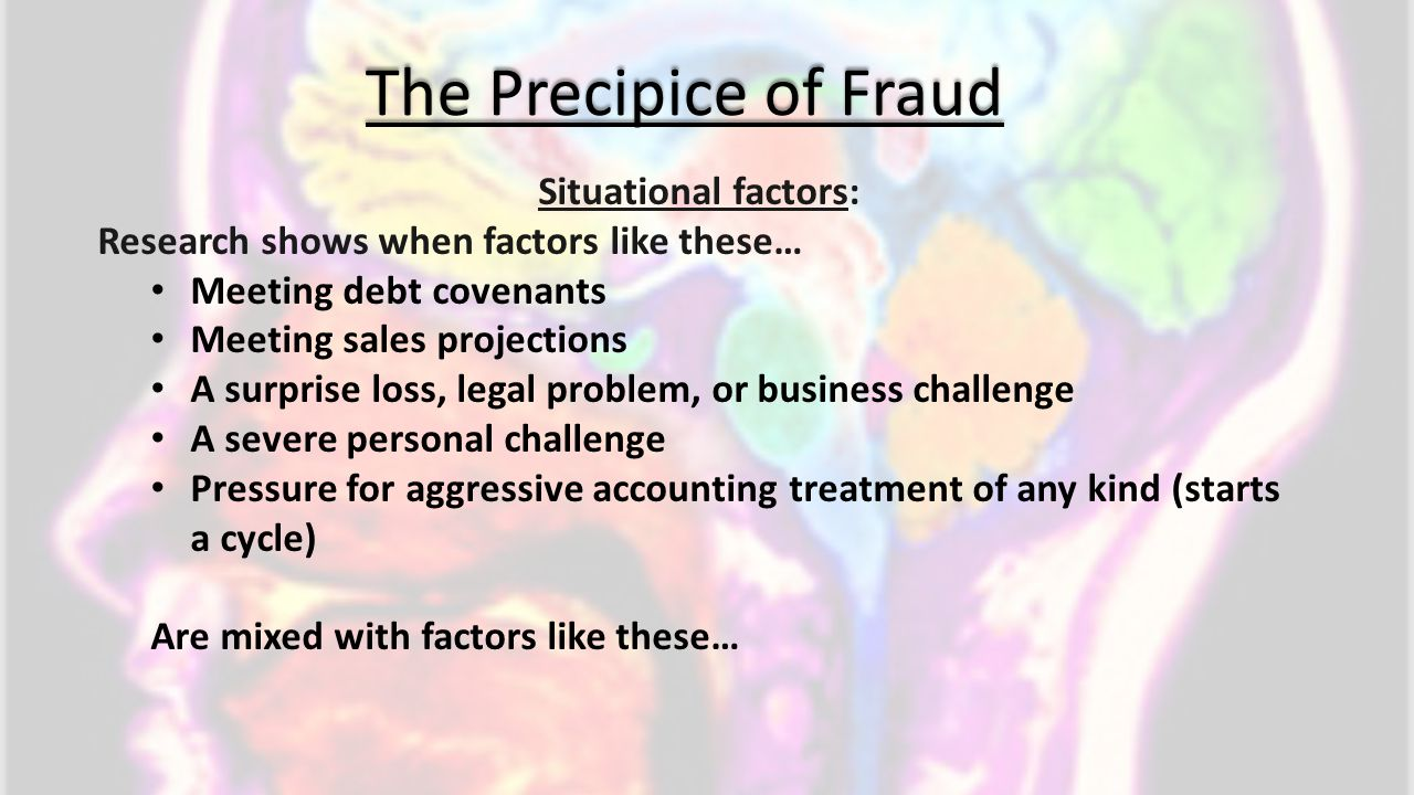 The Precipice of Fraud Situational factors: