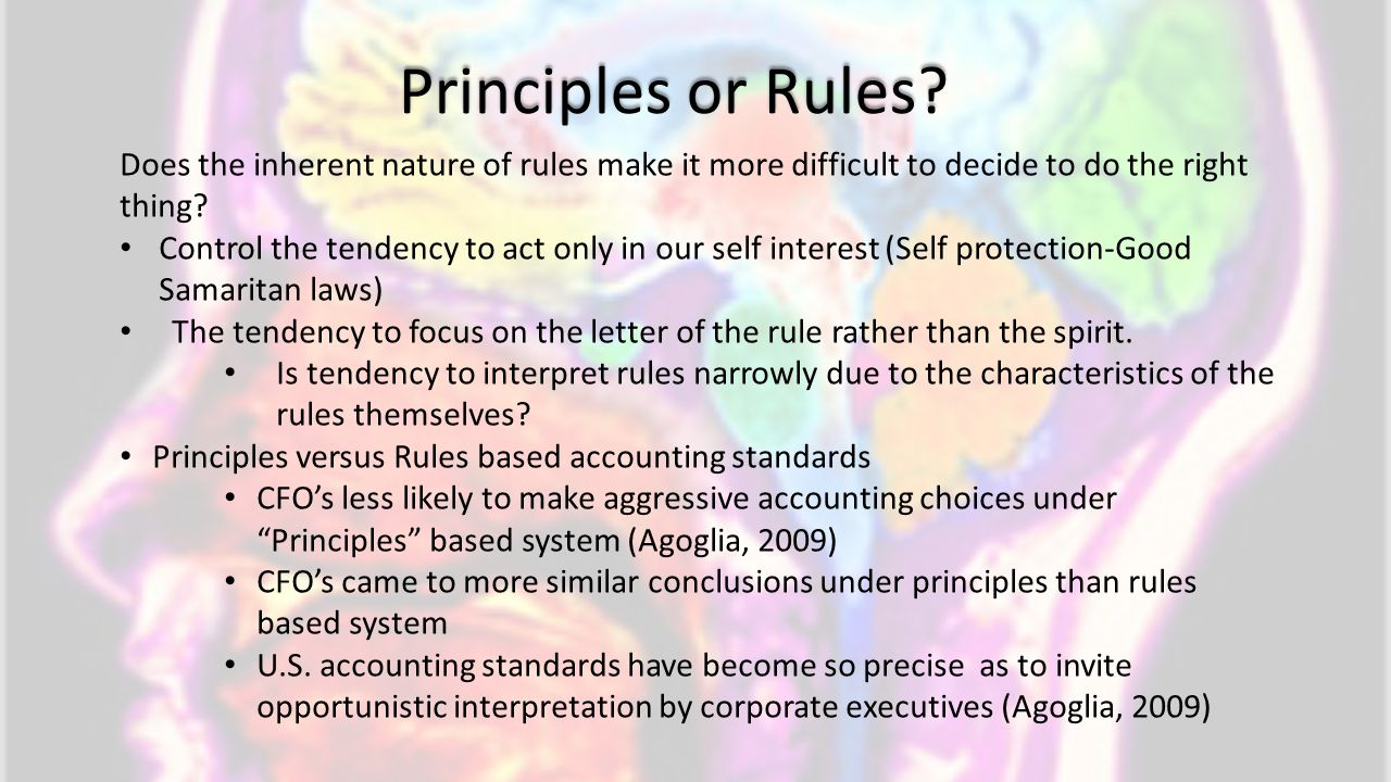 Principles or Rules Does the inherent nature of rules make it more difficult to decide to do the right thing