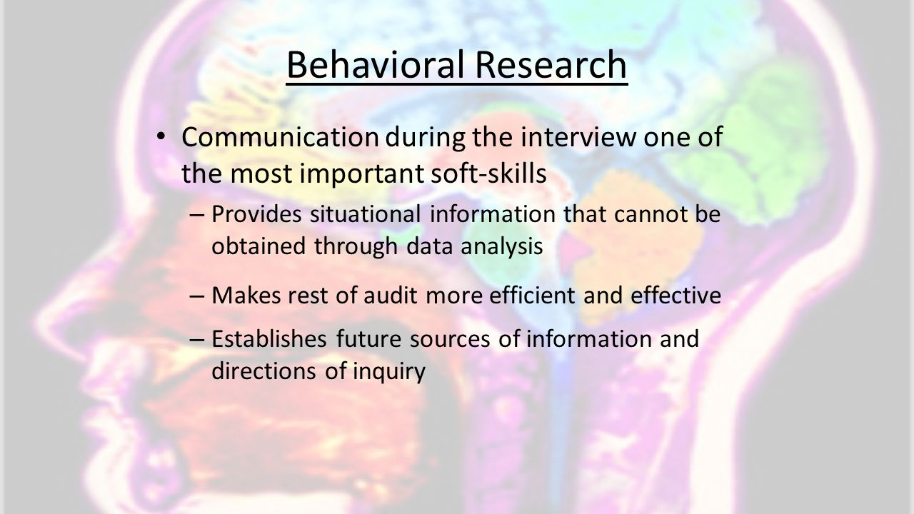 Behavioral Research Communication during the interview one of the most important soft-skills.