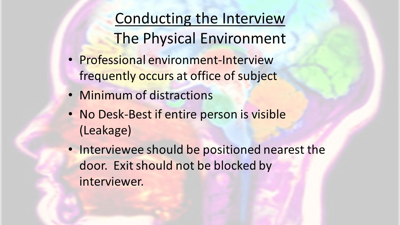 Conducting the Interview The Physical Environment