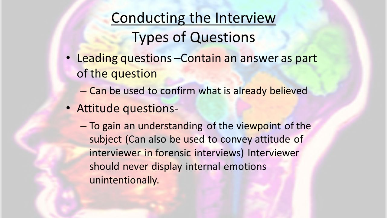 Conducting the Interview Types of Questions